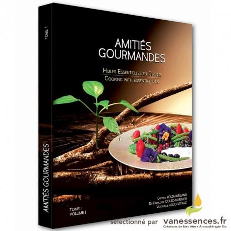 Amitiés Gourmandes. Livre de recette avec des Huiles Essentielles