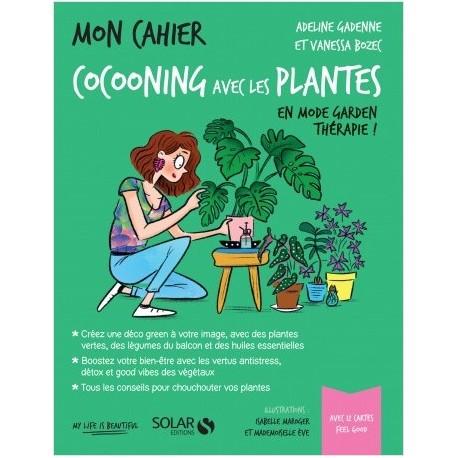 Mon cahier Cocooning avec les plantes Livre de V. Bozec et A. Gadenne
