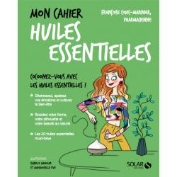 Mon cahier huiles essentielles livre de Françoise Couic Marinier pharmacienne aromathérapeute.