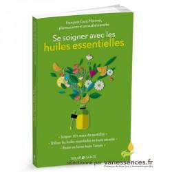 Livre Se soigner avec les huiles essentielles par Françoise Couic Marinier pharmacienne aromathérapeute